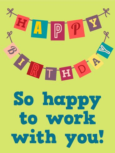 Happy Birthday Flag Card for Co-Worker: Look no further for a great co-worker birthday card! You can celebrate your colleague's birthday by sending this lively and colorful birthday card. Whether for your boss, an intern or co-worker, this fun birthday card is simply perfect and does the trick. It's stylish and simple with a bright, lime green background and funky happy birthday banner. Let them know you are happy to work alongside them, and send wishes for a great year!
