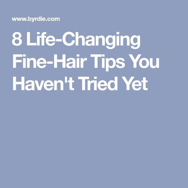 8 Life-Changing Fine-Hair Tips You Haven't Tried Yet