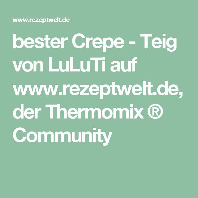 bester Crepe - Teig von LuLuTi auf www.rezeptwelt.de, der Thermomix ® Community