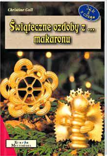 Świąteczne ozdoby z... makaronu - Książki