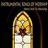 Here I Am to Worship (Instrumental Version)