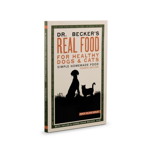 Dr. Becker's Real Food for Healthy Dogs and Cats Cookbook
