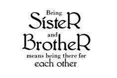 I have 3 brothers and 1 sister.  The oldest is 24 and second is 21 and my sister is 10