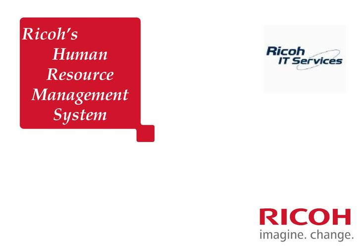 Human Resource Management System (HRMS)  Ricoh's HRMS is an intuitive software solution designed with power and flexibility required for achieving the most challenging goals of HR and automates all the processes of HR management to empower the organizations with higher efficiency.