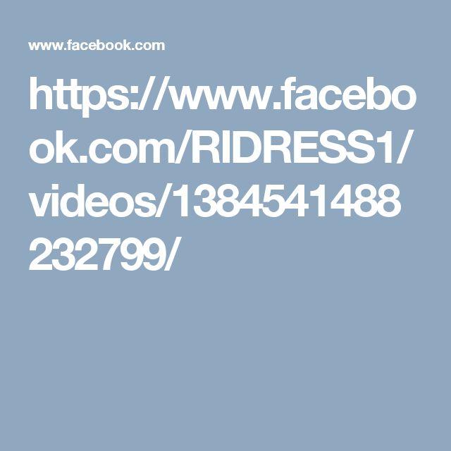 https://www.facebook.com/RIDRESS1/videos/1384541488232799/