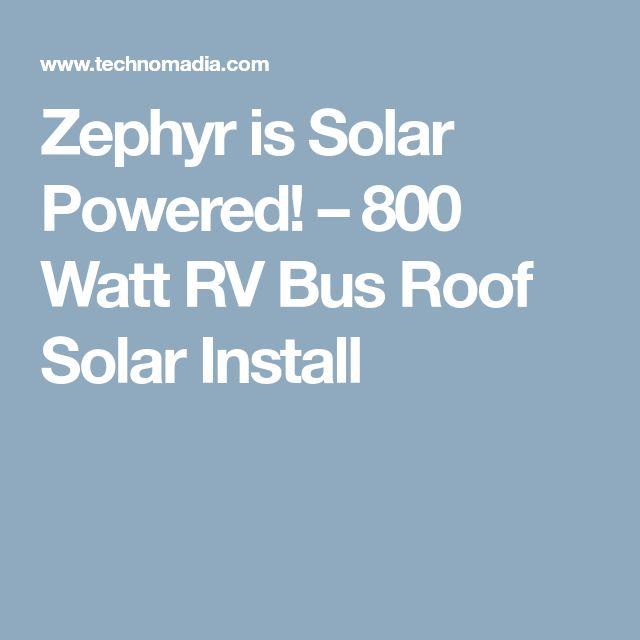 Zephyr is Solar Powered! – 800 Watt RV Bus Roof Solar Install