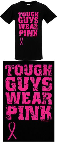 """Tough Guys Wear Pink Ribbon T-Shirt.   Take a stand in the fight against breast cancer with a no-nonsense shirt displaying the pink ribbon. Our cotton shirt boldly tosses away previous ideas of colors' gender-assignments by proclaiming, """"Tough Guys Wear Pink."""""""