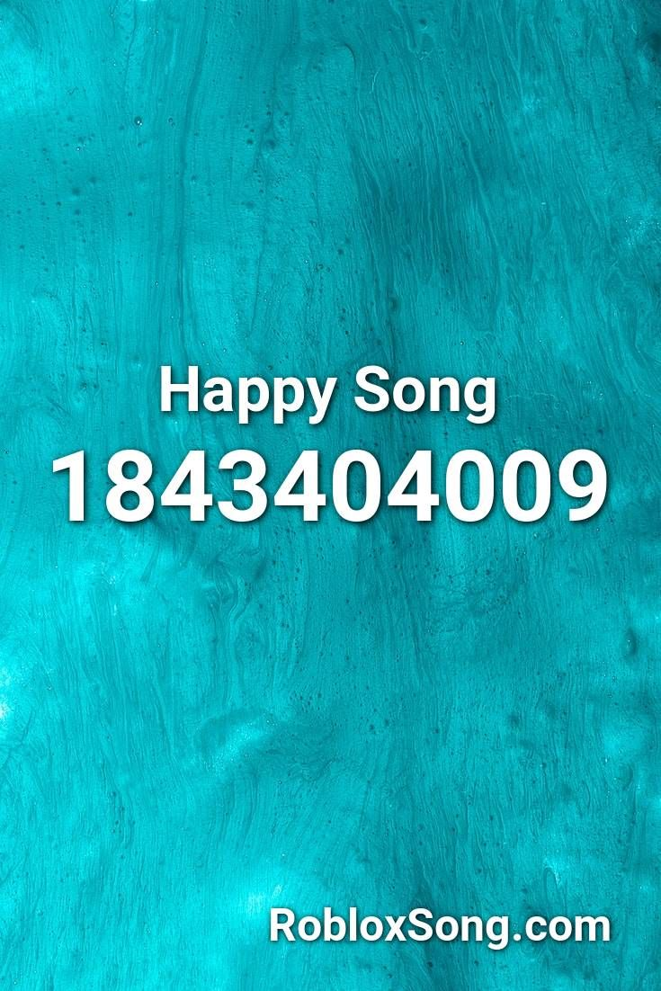 Happy Song Roblox Id Roblox Music Codes In 2020 Happy Song Songs Roblox
