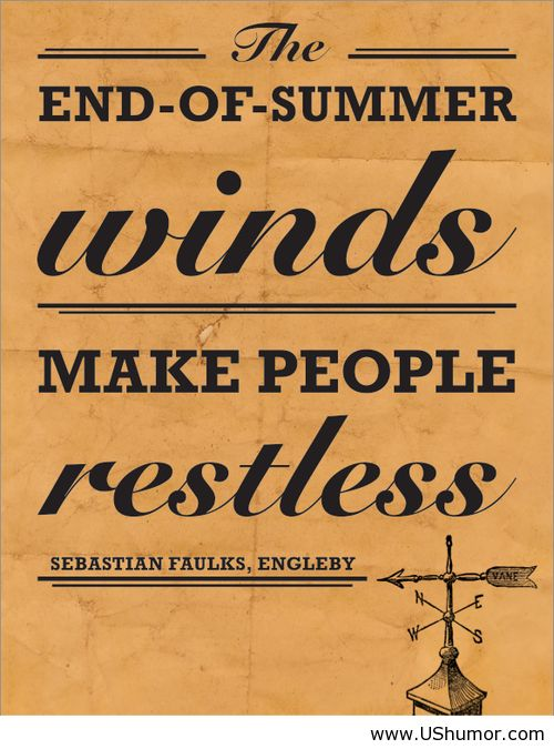 End Of Summer Winds Travel Summer Quotes Quotes End Of Summer