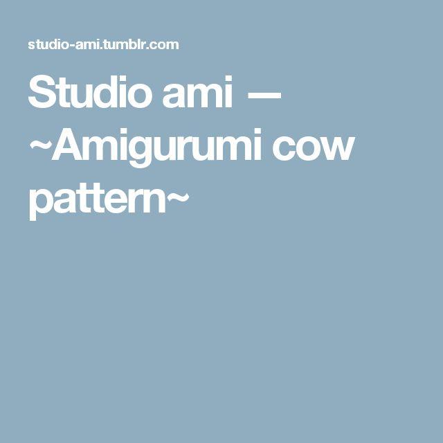 Studio ami — ~Amigurumi cow pattern~