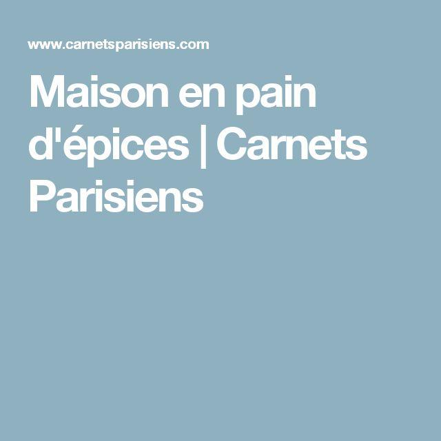 Maison en pain d'épices | Carnets Parisiens