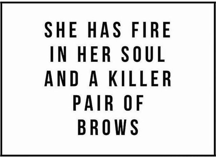 Yes brows!