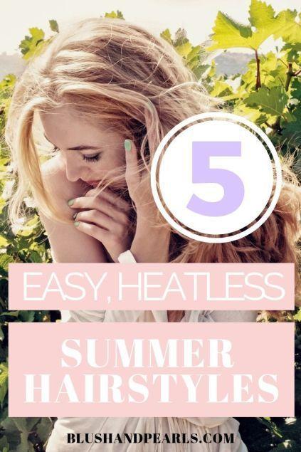 5 Easy, Heatless Summer Hairstyles
