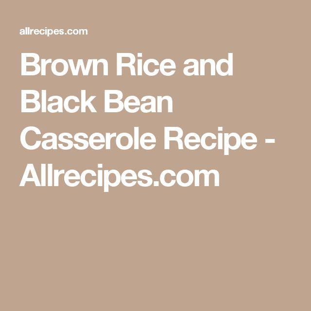 Brown Rice and Black Bean Casserole Recipe - Allrecipes.com