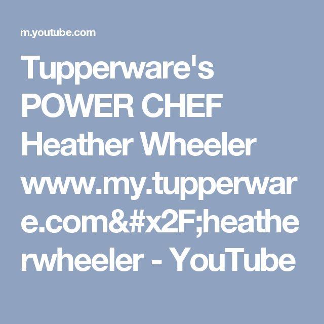 Tupperware's POWER CHEF Heather Wheeler www.my.tupperware.com/heatherwheeler - YouTube