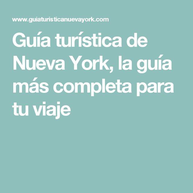 Guía turística de Nueva York, la guía más completa para tu viaje