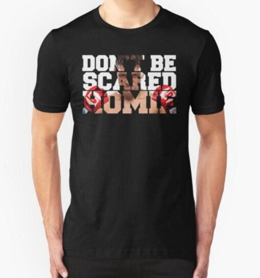 """Don't Be Scared Homie"" Nick Diaz T-Shirt"