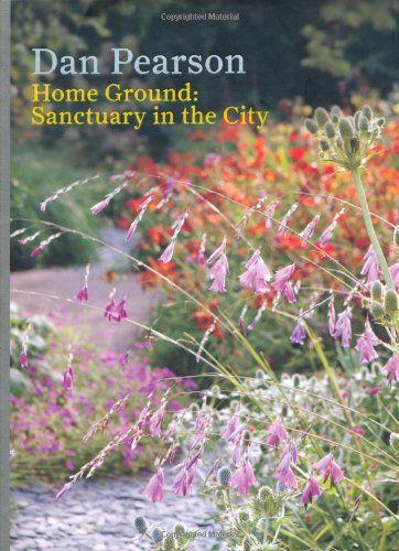 Home Ground: Sanctuary in the City - Dan Pearson