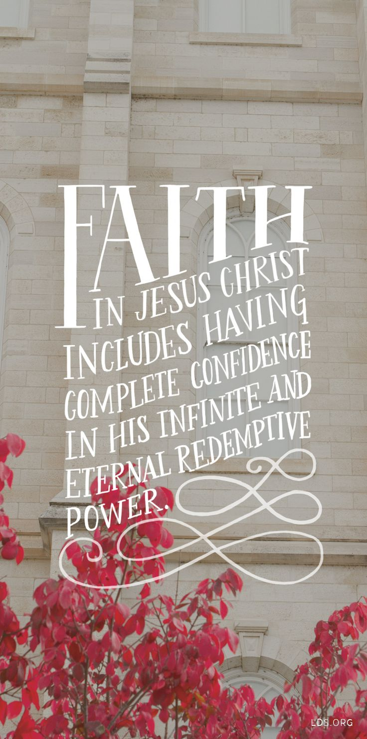 """""""Faith in Jesus Christ takes us beyond mere acceptance of the Savior's identity and existence. It includes having complete confidence in His infinite and eternal redemptive power."""" —James O. Mason #LDS"""