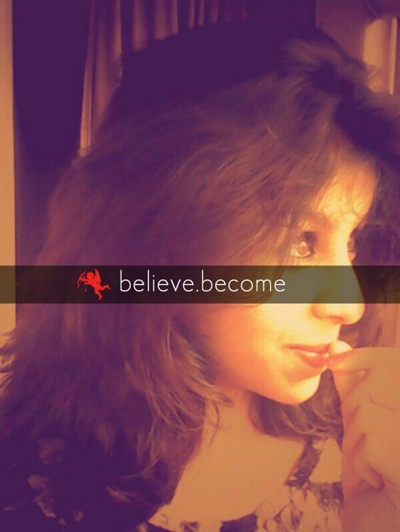 Believe. become