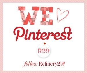 R29    http://pinterest.com/refinery29/