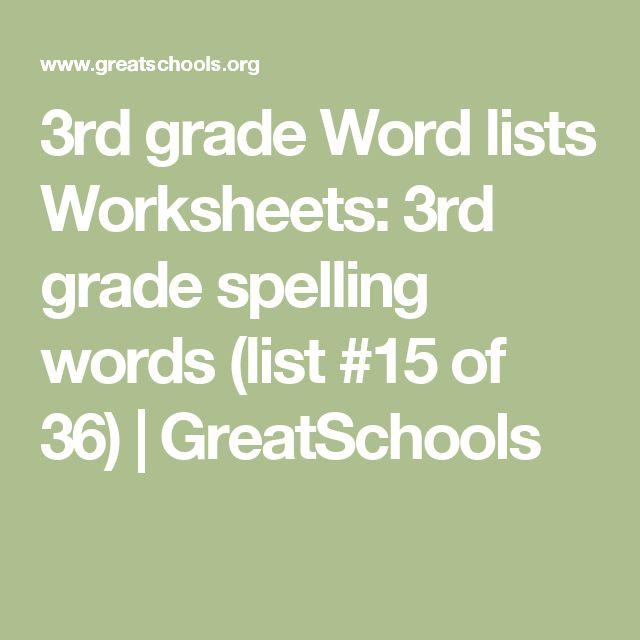 3rd grade Word lists Worksheets: 3rd grade spelling words (list #15 of 36) | GreatSchools