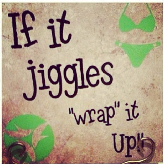 Yes!! It Works wraps! Have you tried that Crazy Wrap Thing?! Contact me for more info! Box of 4 wraps $99 Retail or $59 Loyal Customer. Also you can purchase individual wraps from me for $25! www.wrappedbytiffany.com