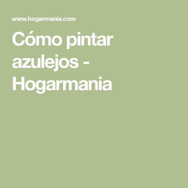 Cómo pintar azulejos - Hogarmania