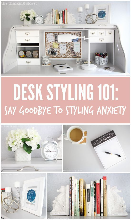 """Desk Styling 101: Say Goodbye to Styling Anxiety!  There's no need to break out into cold sweats at the word """"styling."""" You can totally create a workspace that is inspirational and yet functional with these 10 tips."""