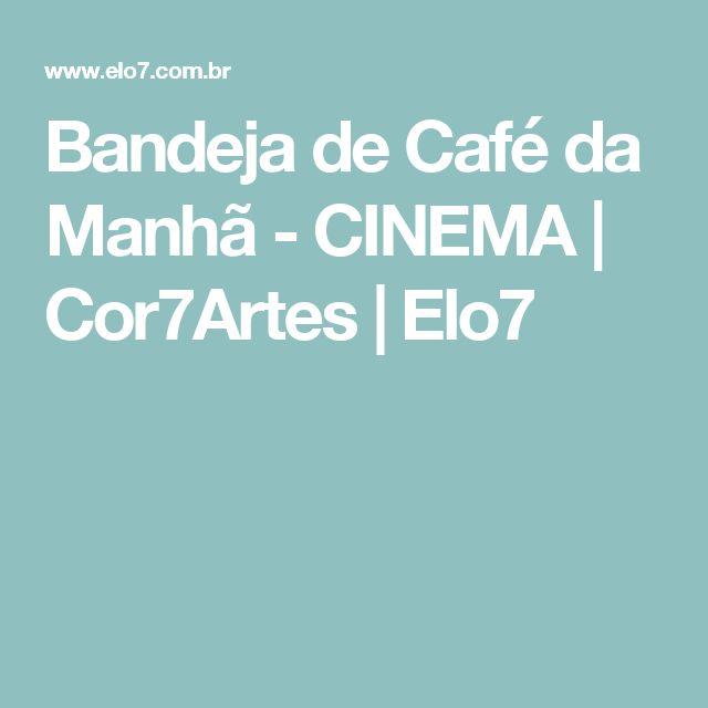 Bandeja de Café da Manhã - CINEMA | Cor7Artes | Elo7