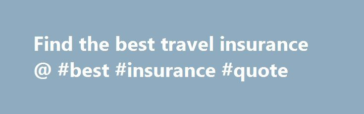 Find the best travel insurance @ #best #insurance #quote http://baltimore.nef2.com/find-the-best-travel-insurance-best-insurance-quote/  # Travel Health Insurance, Europe and EHIC If you are traveling within the EU, for business or pleasure, one of the first things you should do is to get an EHIC card. This means that in European countries, you will effectively be treated in the same way as a member of the country you are visiting. However, this does not eliminate the need for private travel…