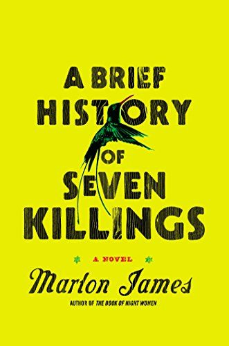 "A Brief History of Seven Killings by Marlon James as heard on ""NPR"" on October 13, 2015.  Reserve a copy at: http://appalachian.nccardinal.org/eg/opac/record/4098272?query=a%20brief%20history%20of%20seven%20killings;qtype=keyword;locg=1;_adv=1;page=0"