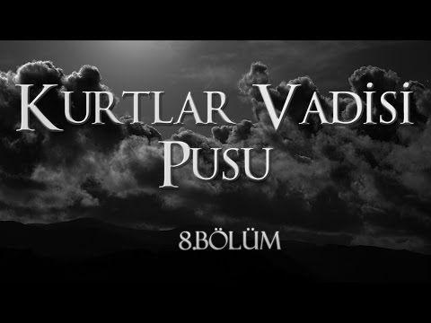 Kurtlar Vadisi Pusu 8.Bölüm dizi izle - VideoFuar.org Film izle