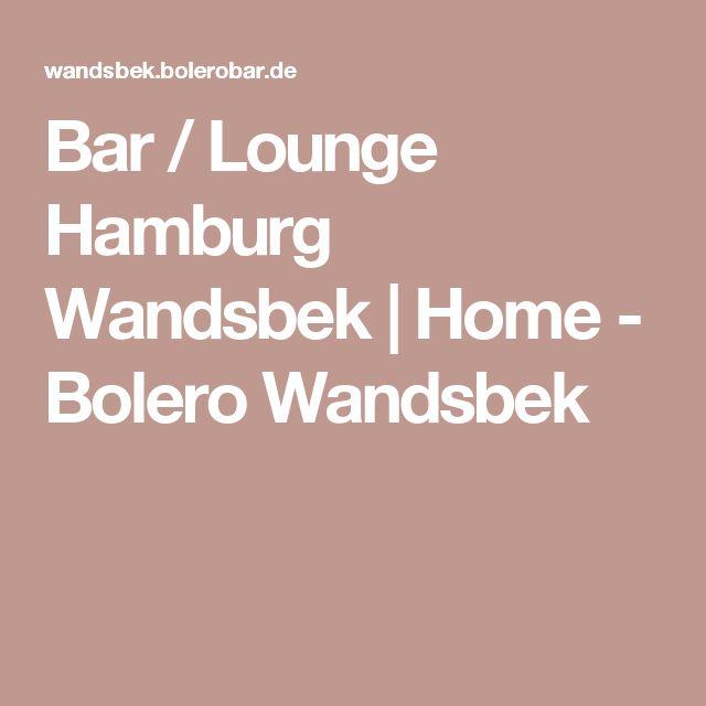 Bar / Lounge Hamburg Wandsbek | Home - Bolero Wandsbek