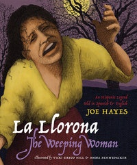 La Llorona - The Weeping Woman - by Joe Hayes | Cinco Puntos Press | Independent Book Publisher