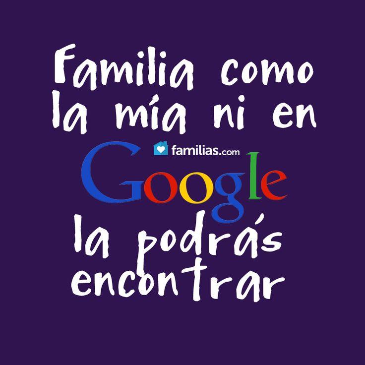 Familia como la mia ni en Google