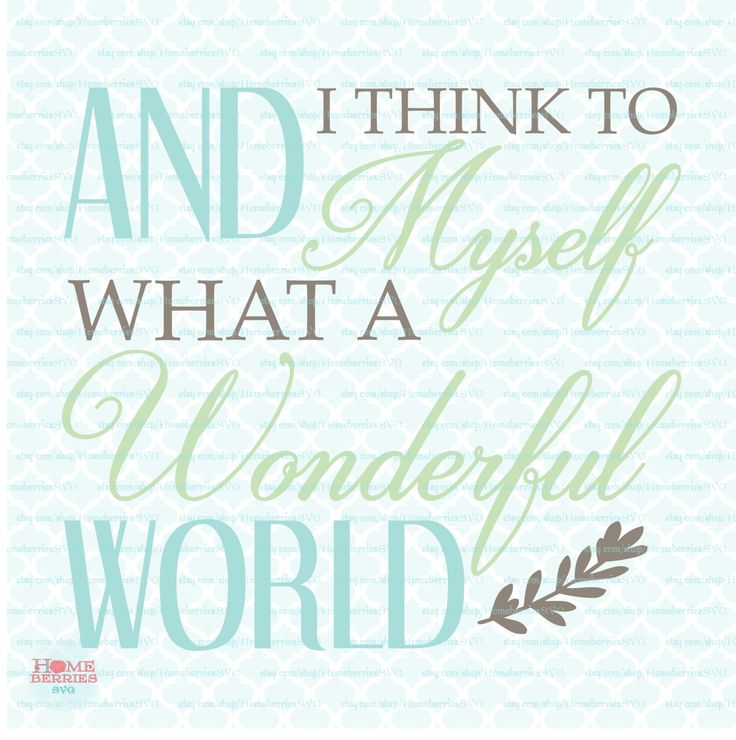 What A Wonderful World Svg Quote Svg Lyrics Svg Dxf Eps Jpg Svg Files For Cricut Silhouette Dxf