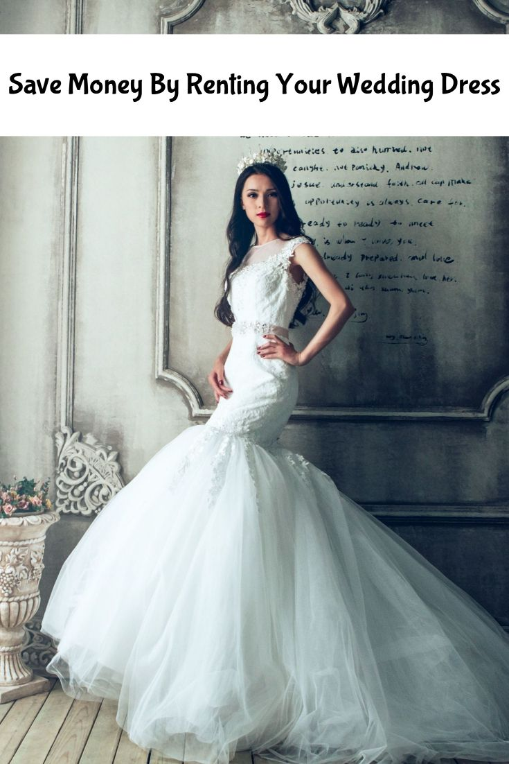 41ccc3734f3 Save Money By Renting Your Wedding Dress  weddings  weddingdress   weddinginspiration  weddingplanning  bride  bridetobe