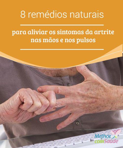 8 #remédios naturais contra os sintomas da artrite nas mãos e nos pulsos  A #artrite é uma #doença degenerativa queocorre devido ao #desgaste da #cartilagemque serve para unir um osso ao outro. Saiba como combater seus sintomas.