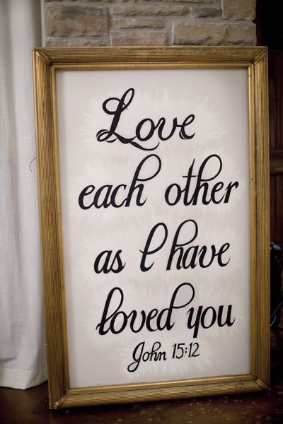 Beautiful wedding quotes about love : Love each other as I have loved you John 15:12  -www.weddingchicks