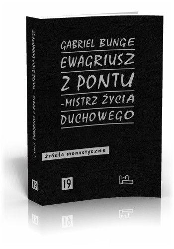 Gabriel Bunge OSB Ewagriusz z Pontu - mistrz życia duchowego  http://tyniec.com.pl/product_info.php?products_id=524
