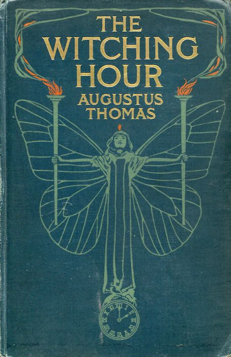 "Illustrated cover of antique book ""The Witching Hour,"" by Augustus Thomas"