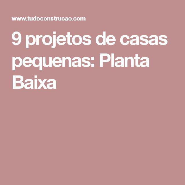 9 projetos de casas pequenas: Planta Baixa