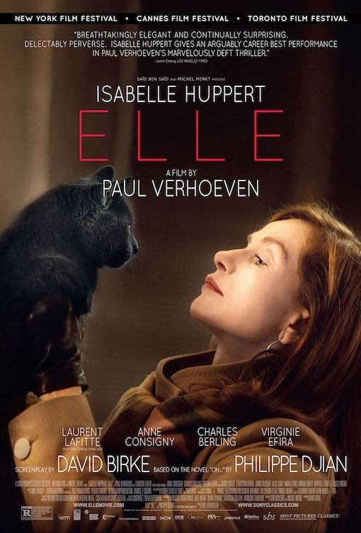Isabelle Huppert in Elle (2016) Uh, never boring, but quite weird! It is not going on my list of favorite films- this had so many odd ideas and scenes. *Spoiler* One of the stranger being finding your rapist sexy and having an affair w/ him.