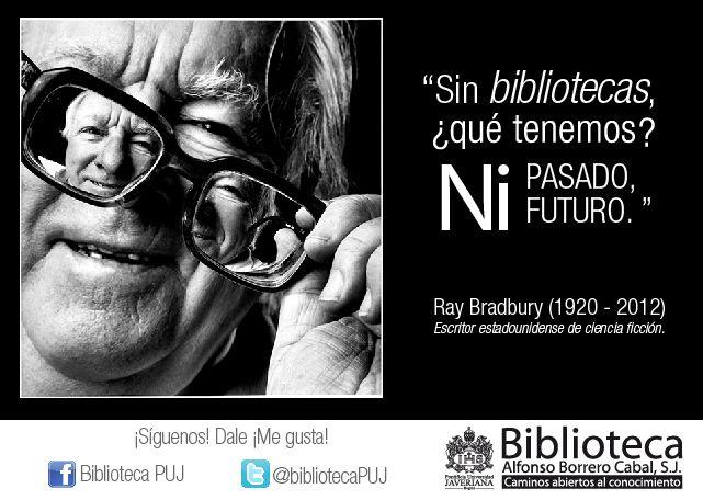 ¿Y qué sería del mundo sin Bibliotecas? Ray Bradbury responde.
