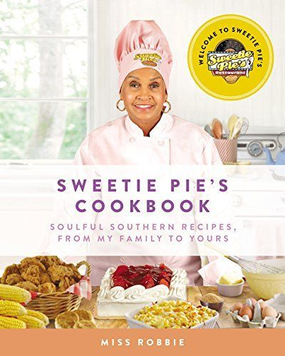 The beloved owner of the wildly popular Sweetie Pie's restaurant, and star of the OWN reality television show Welcome to Sweetie Pie's shares recipes for h Sweetie Pie's Cookbook: Soulful Southern Recipes, from My Family to Yours