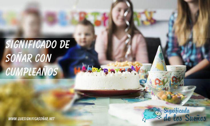 Significado de soñar con cumpleaños - https://xn--quesignificasoar-kub.net/significado-de-sonar-con-cumpleanos/ #sueños #soñar #significadoDeLosSueños