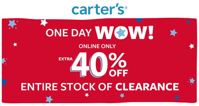 Online Only One Day Wow Online Only Extra 40 Off Entire Stock Of Clearance Carter S Coupons Store Carter S Local Coupons Online Coupons Carters Coupon