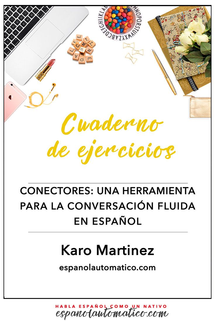 Freebie: Conectores - una herramienta para la conversación fluida en español. ✿ Spanish Learning/ Teaching Spanish / Spanish Language / Spanish vocabulary / Spoken Spanish / More fun Spanish Resources at http://espanolautomatico.com ✿ Share it with people who are serious about learning Spanish!