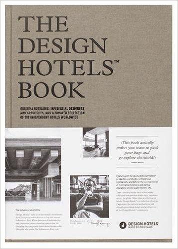 The Design Hotels Book 2016: Amazon.co.uk: Design Hotels: 9783899556612: Books